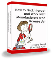 How to Find, Interact and Work with Manufacturers Who License Art - eBook by Tara Reed
