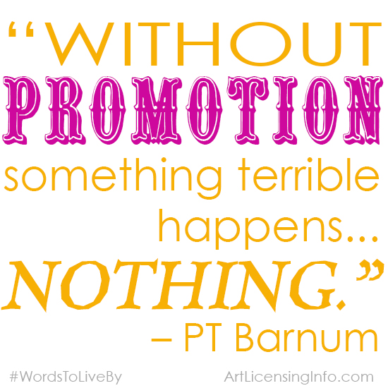 Words to Live By - PT Barnum - April 2014