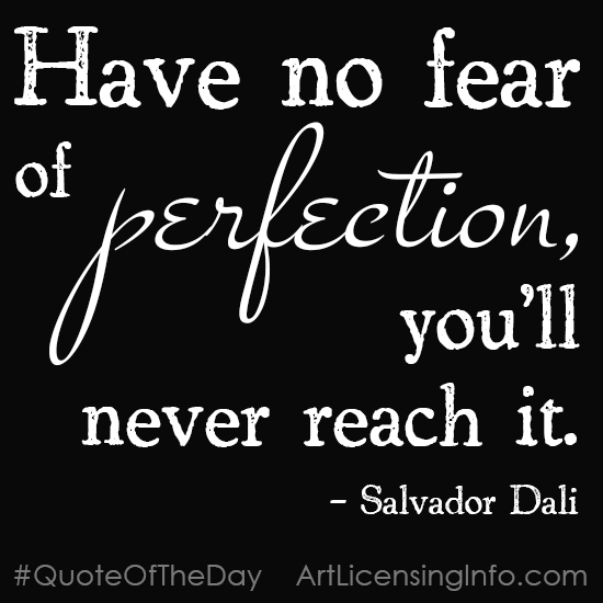 Quote - Have no fear of perfection