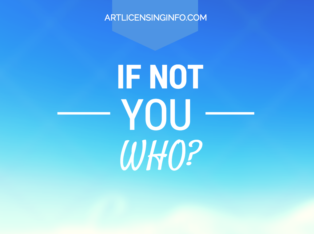 If not you, who?
